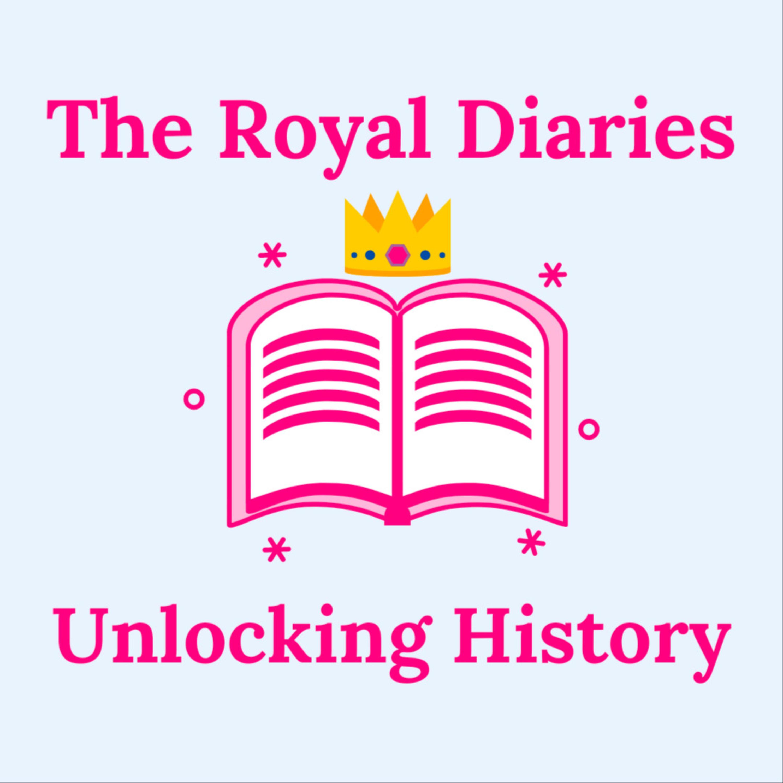 The Royal Diaries Unlocking History