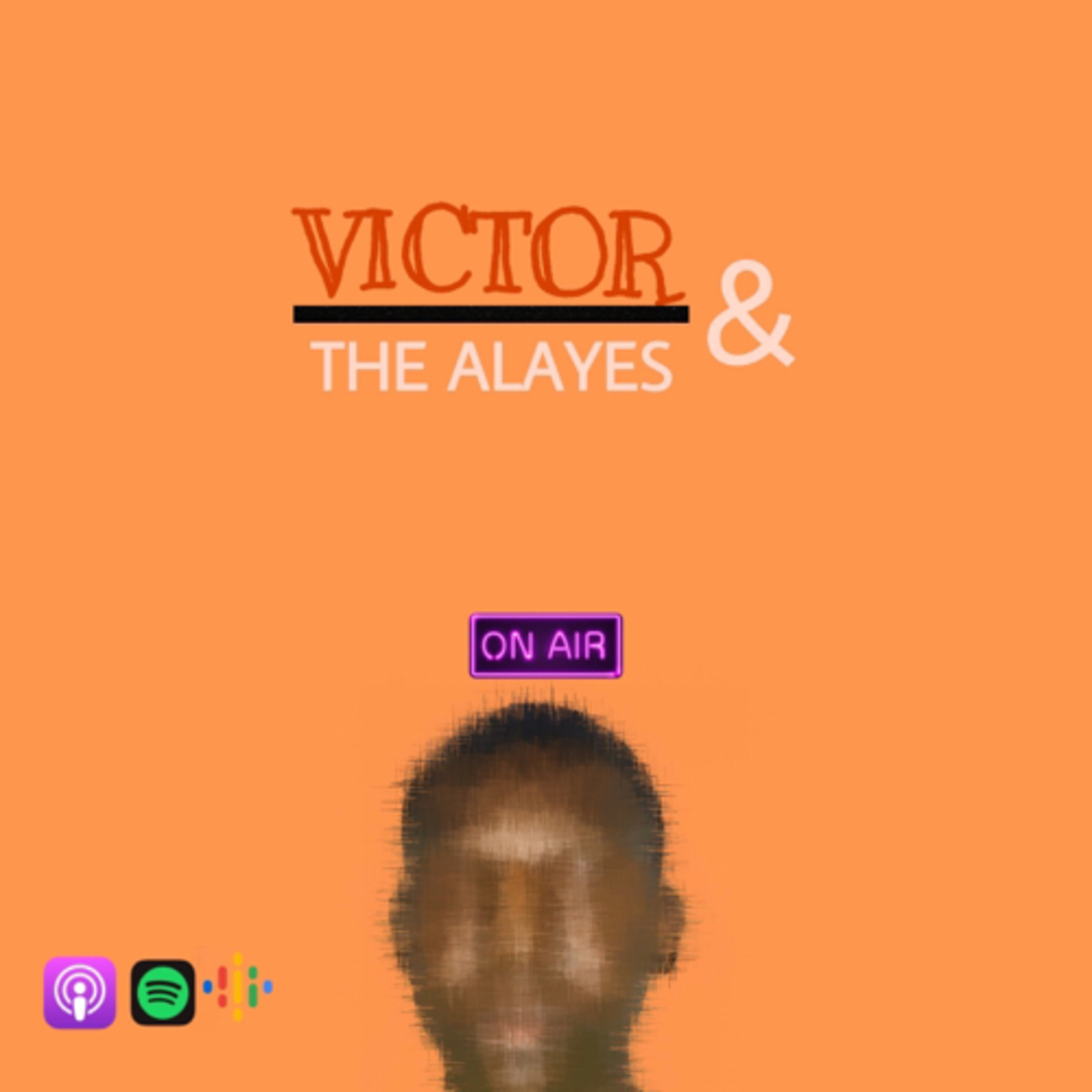 Victor & The Alayes podcast