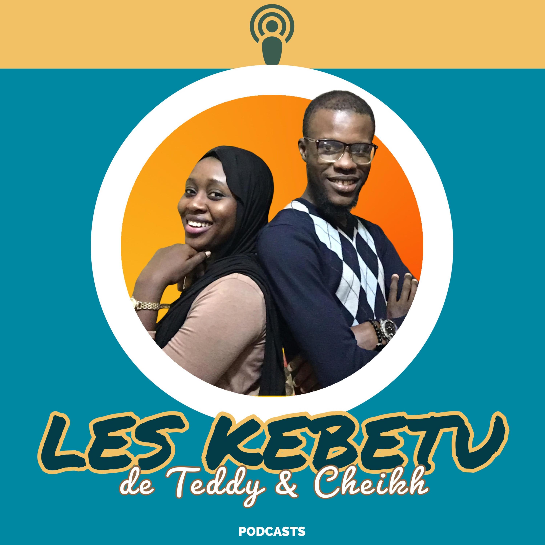 Les Kebetu de Teddy & Cheikh