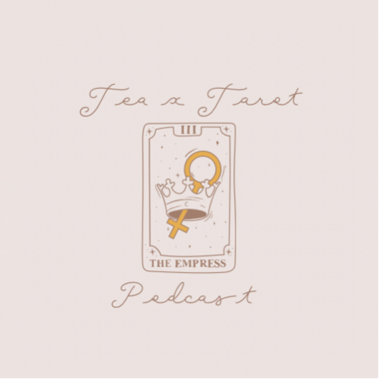 The Tea x Tarot Podcast
