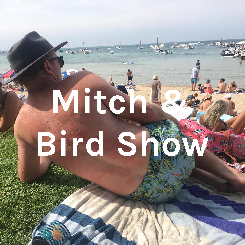 Mitch & Bird Show