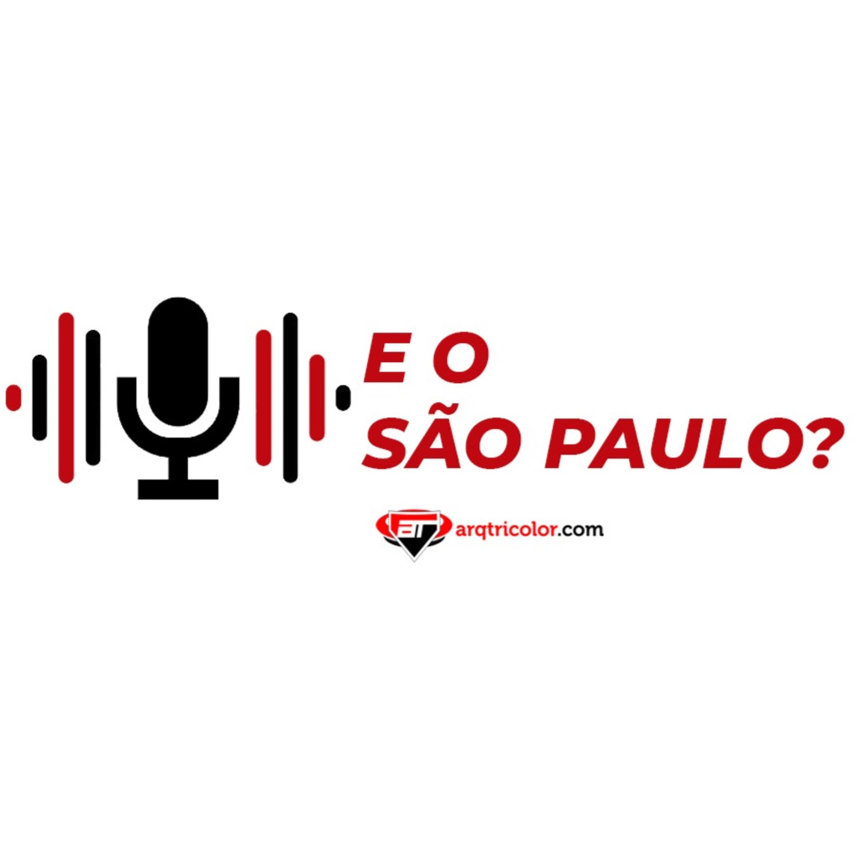Trailler - E o São Paulo? Podcast do Arquibancada Tricolor