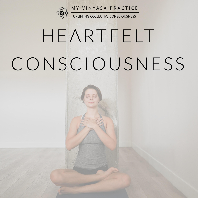 Heartfelt Consciousness