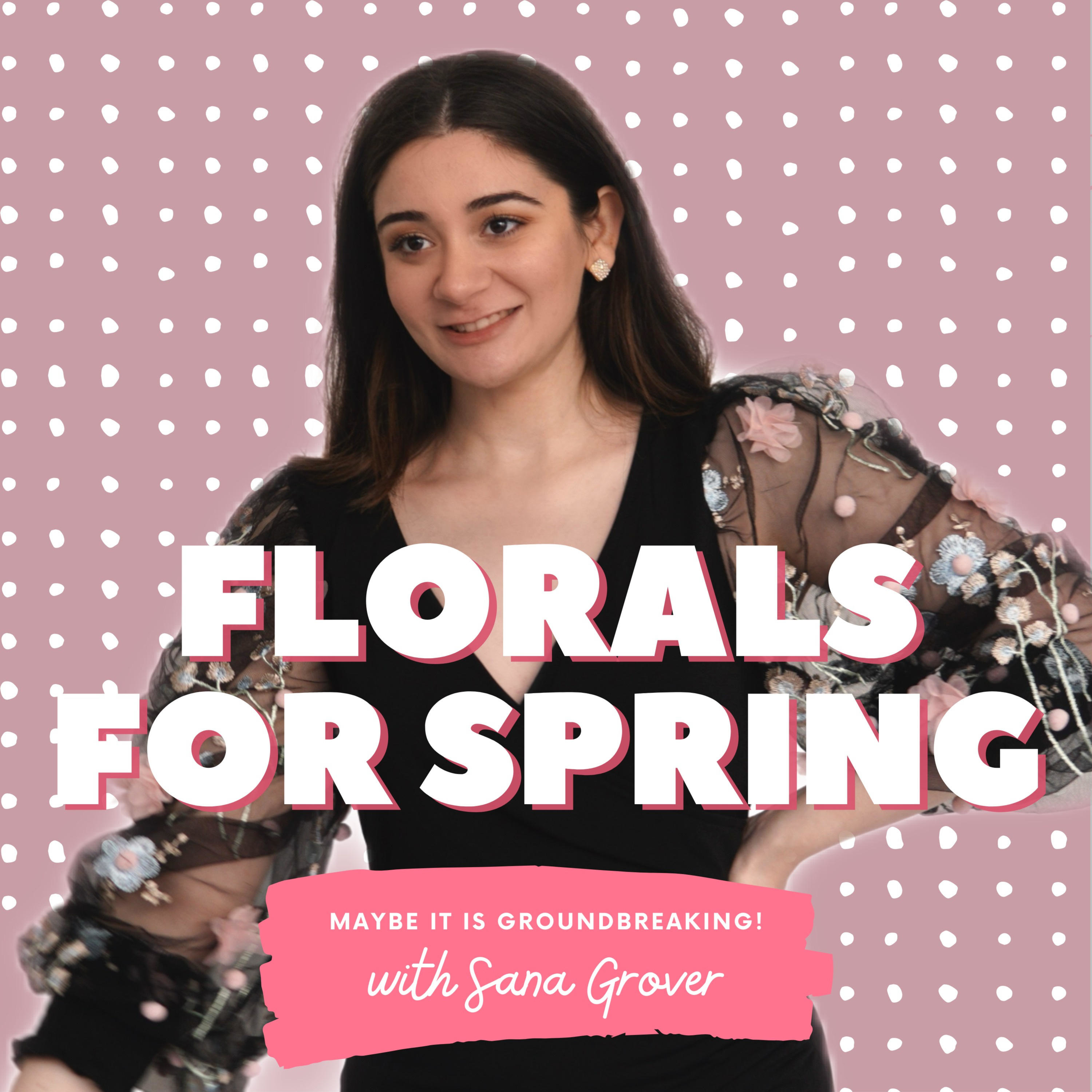 Florals For Spring with Sana Grover