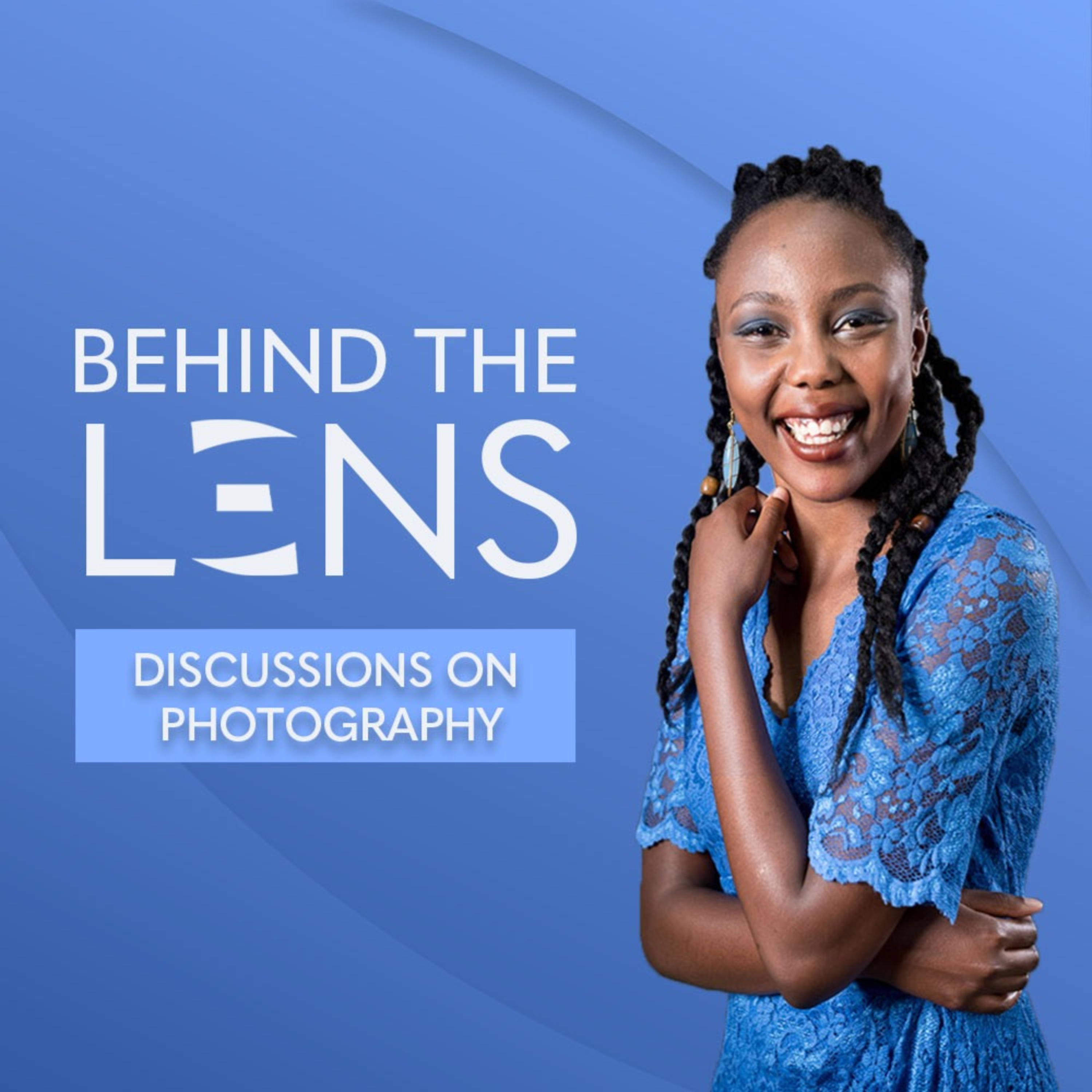 Behind the LENS: Discussions on Photography podcast