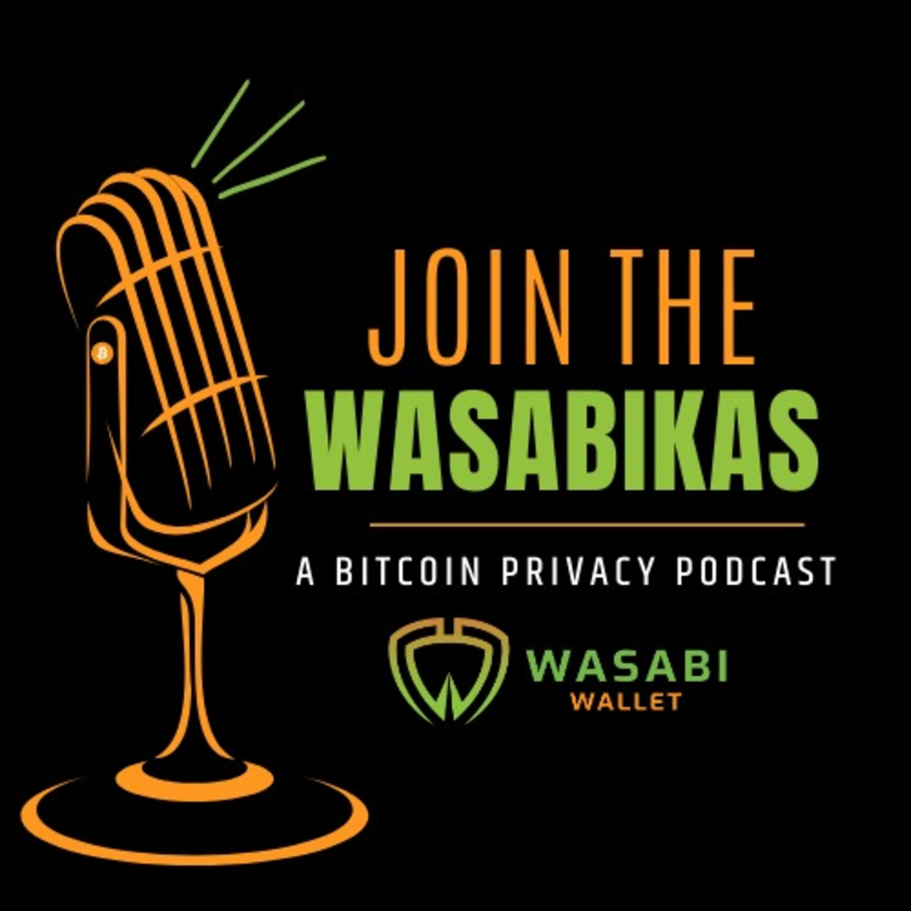 Join the Wasabikas - a Bitcoin Privacy Podcast
