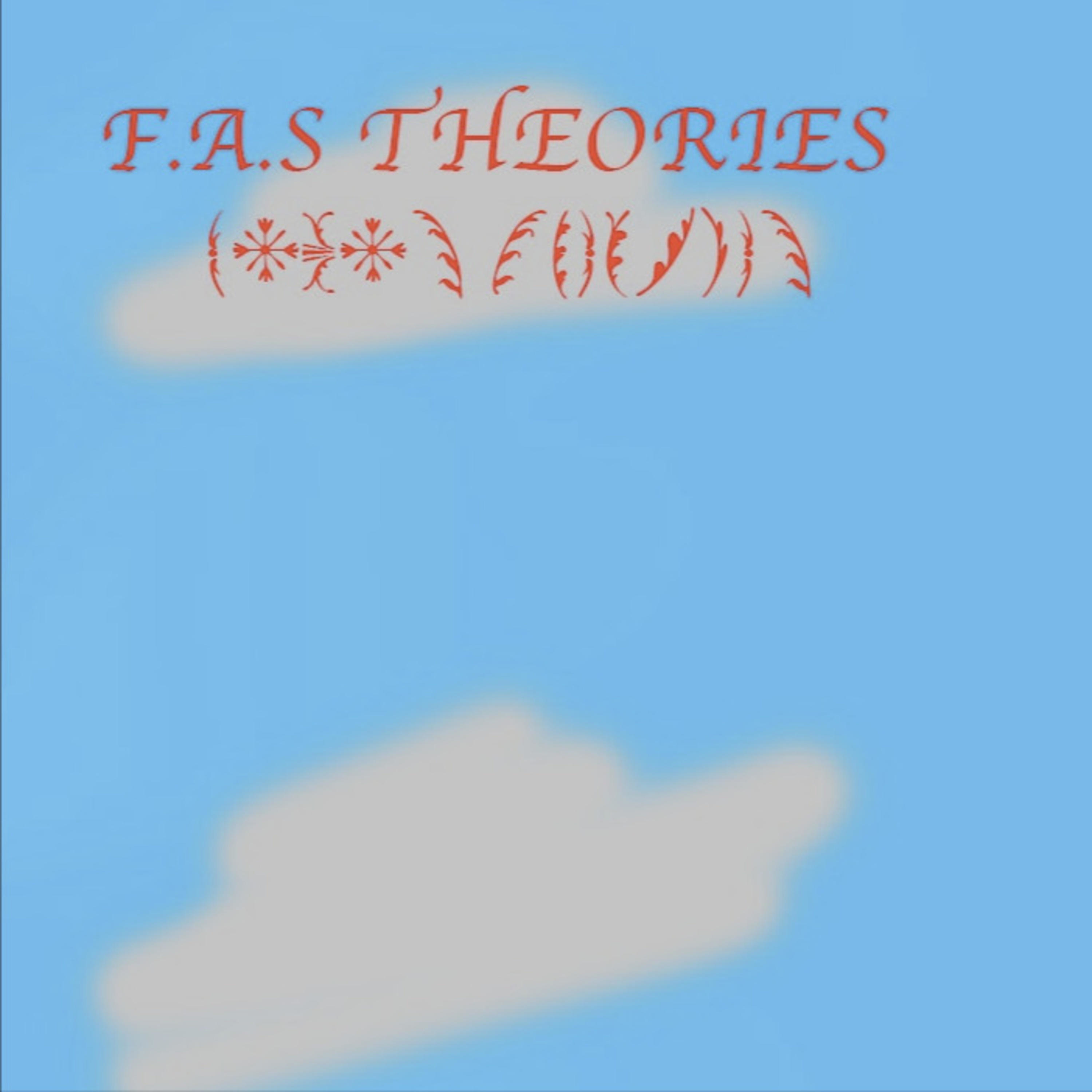 F.A.S Theories