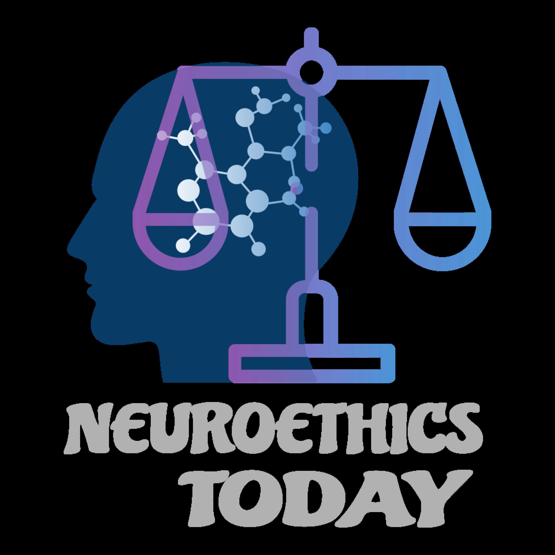Neuroethics Today