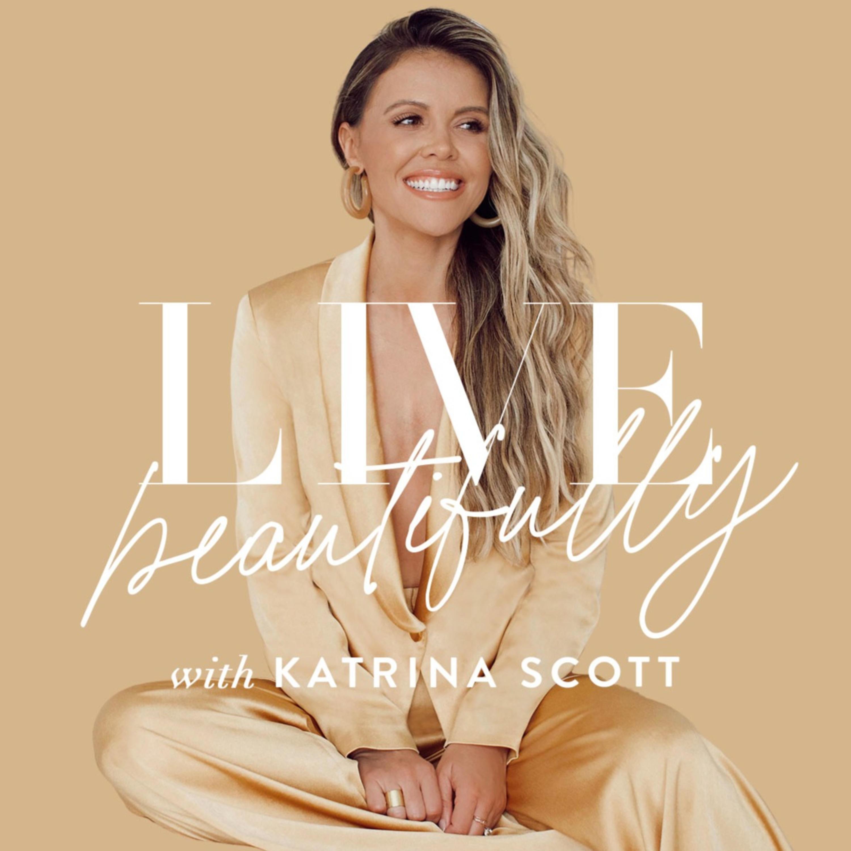 Live Beautifully with Katrina Scott