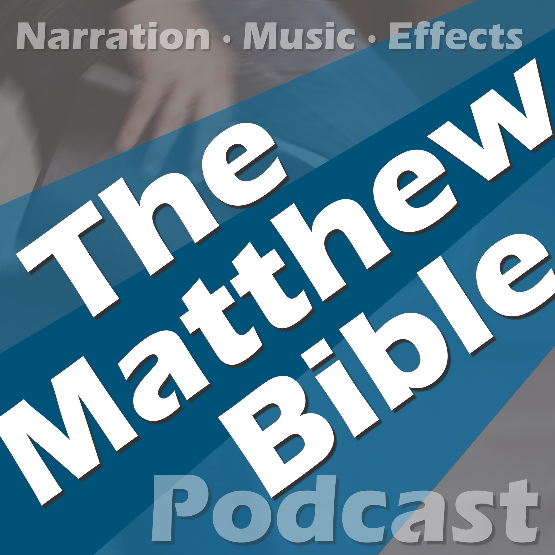 The Matthew Bible Podcast