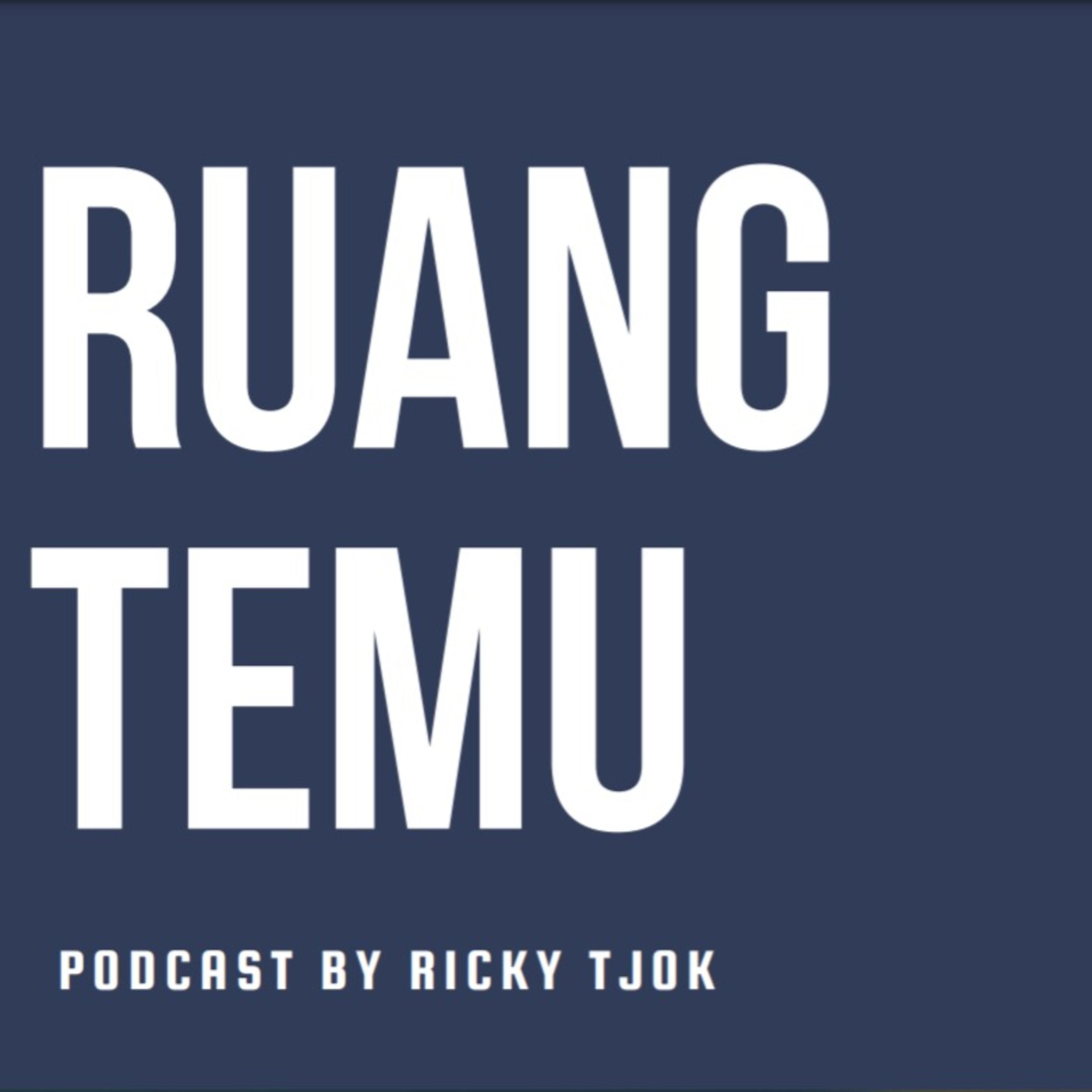 Ruang Temu by Ricky Tjok • A podcast on Anchor