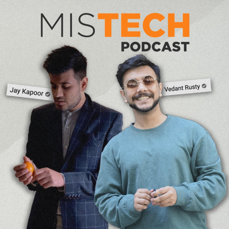 Mistech Podcast w/ Jay Kapoor & Vedant Rusty