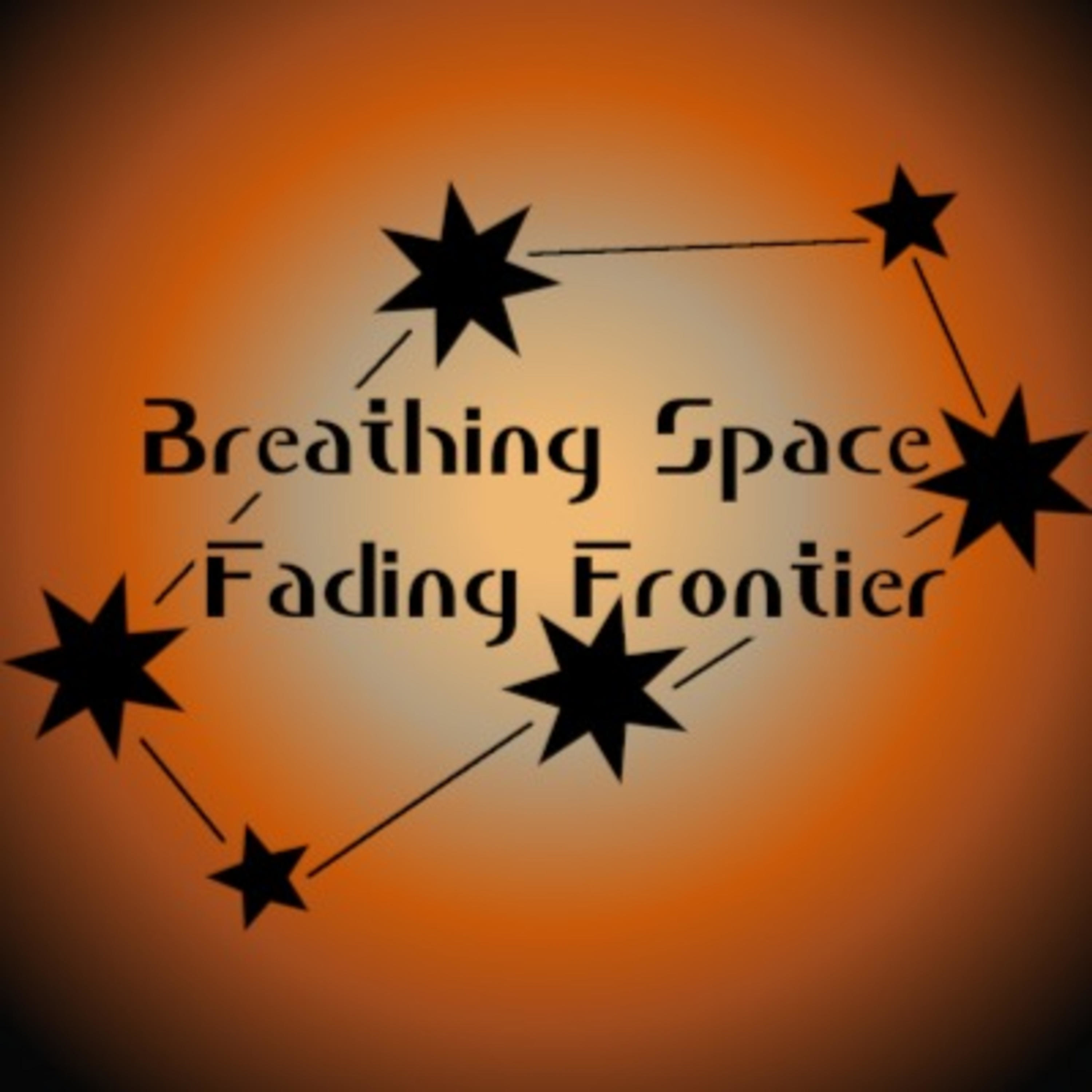 Breathing Space, Fading Frontier
