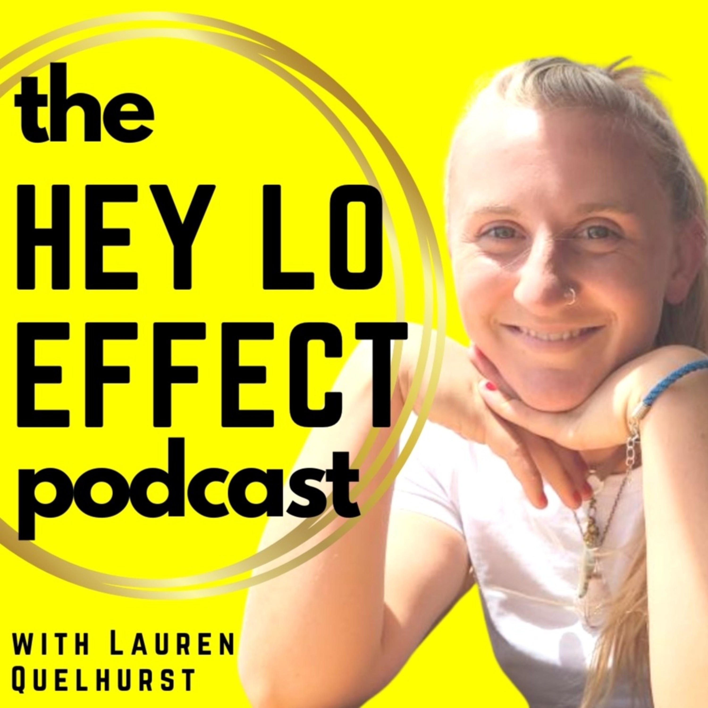 The Hey Lo Effect Podcast