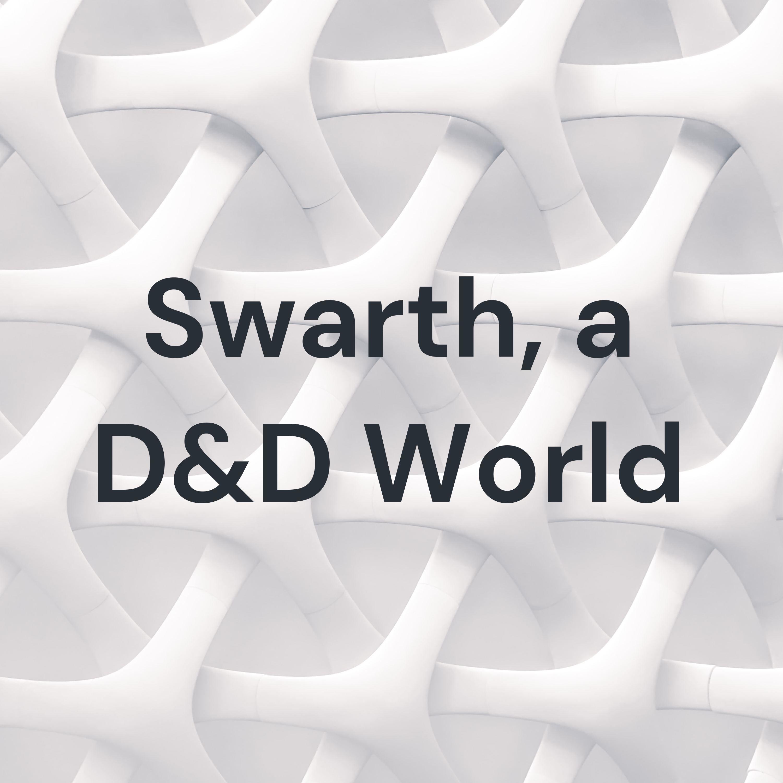 Swarth, a D&D World