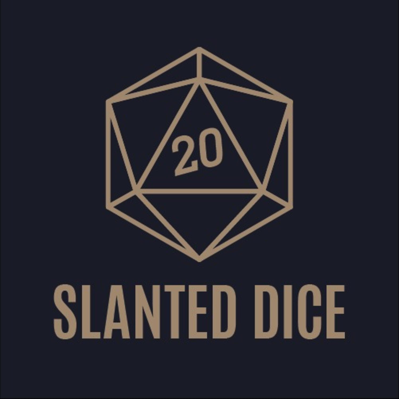 Introduction   Episode 0 - Slanted Dice