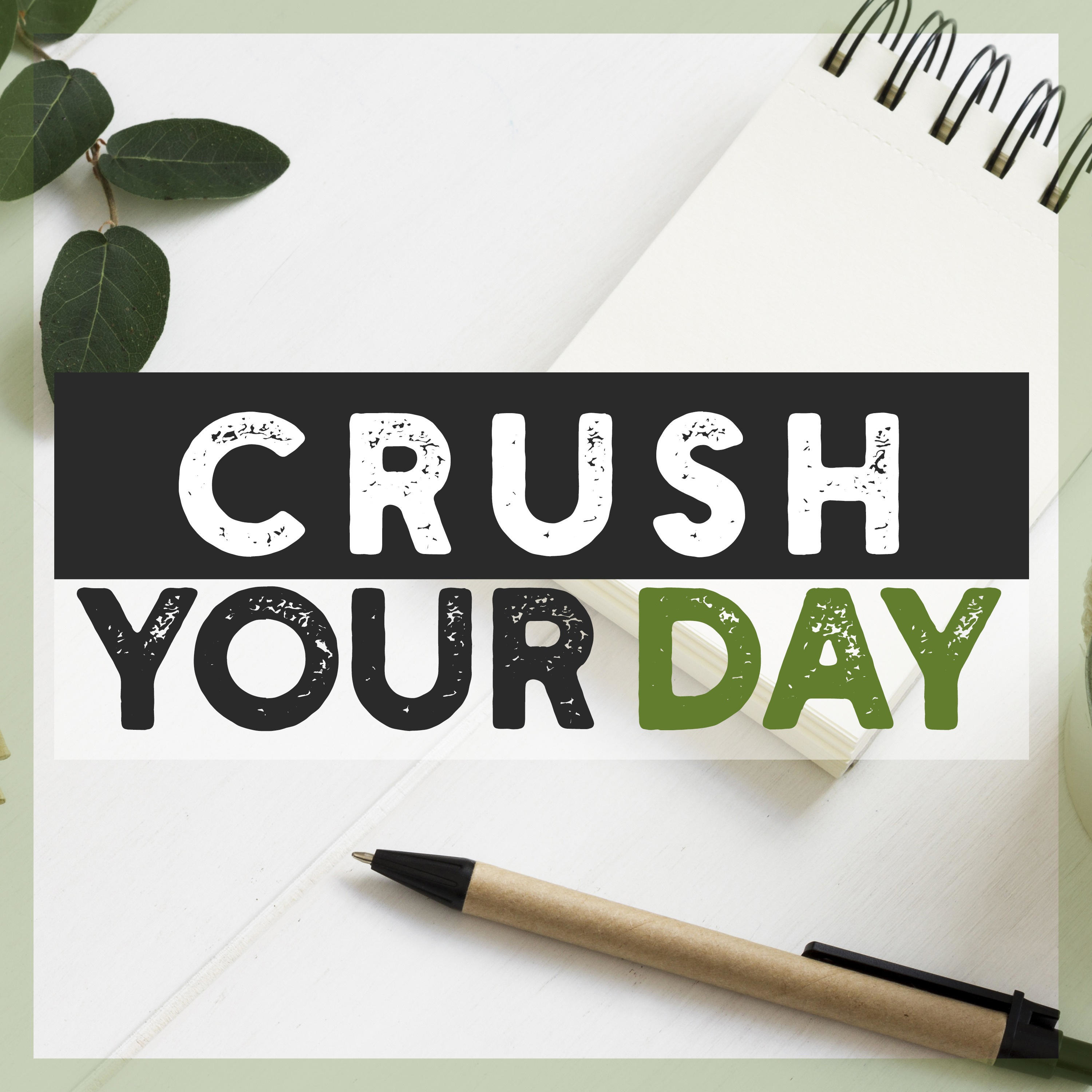Crush Your Day