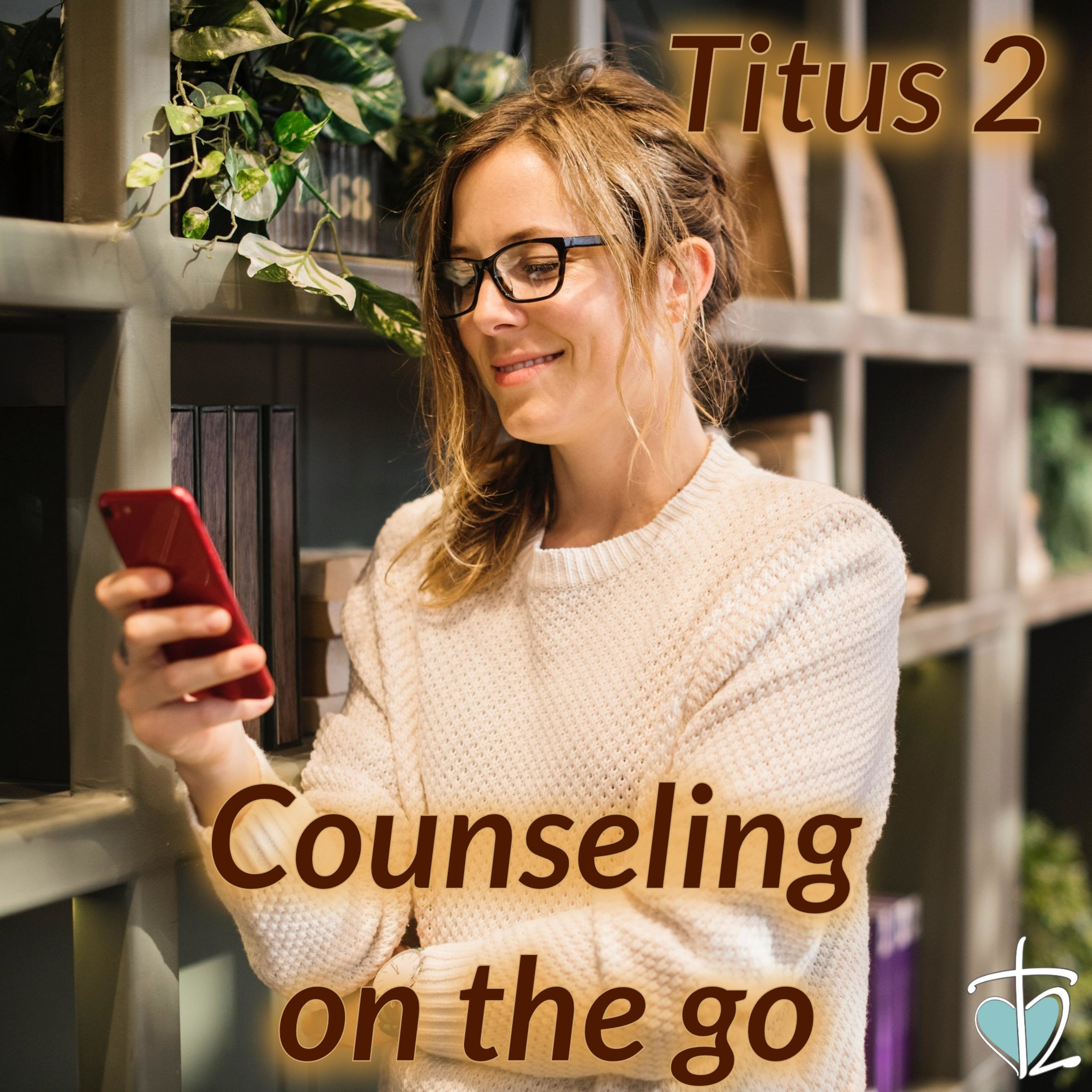 Titus 2 Counseling on the go