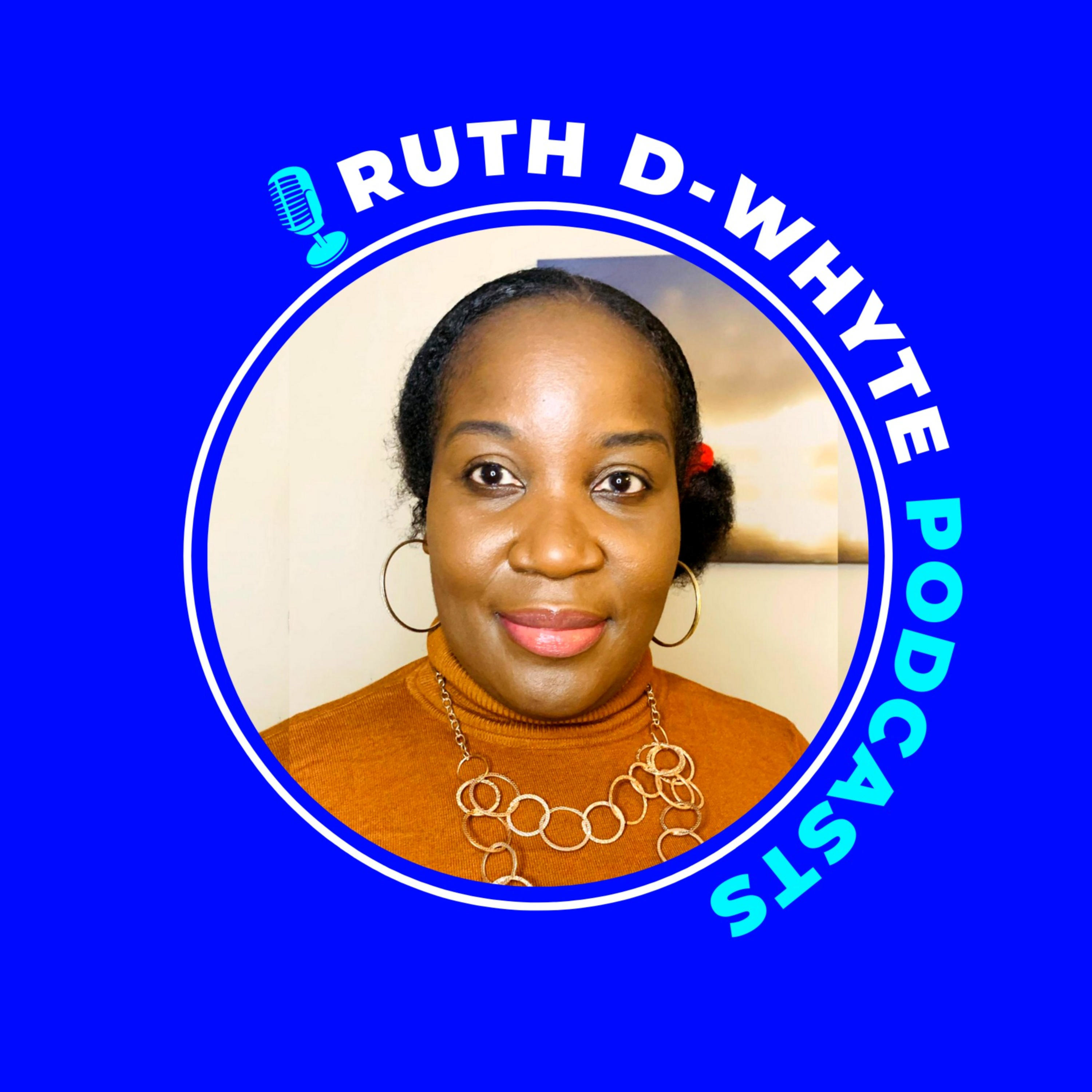 RUTH D. WHYTE PODCASTS