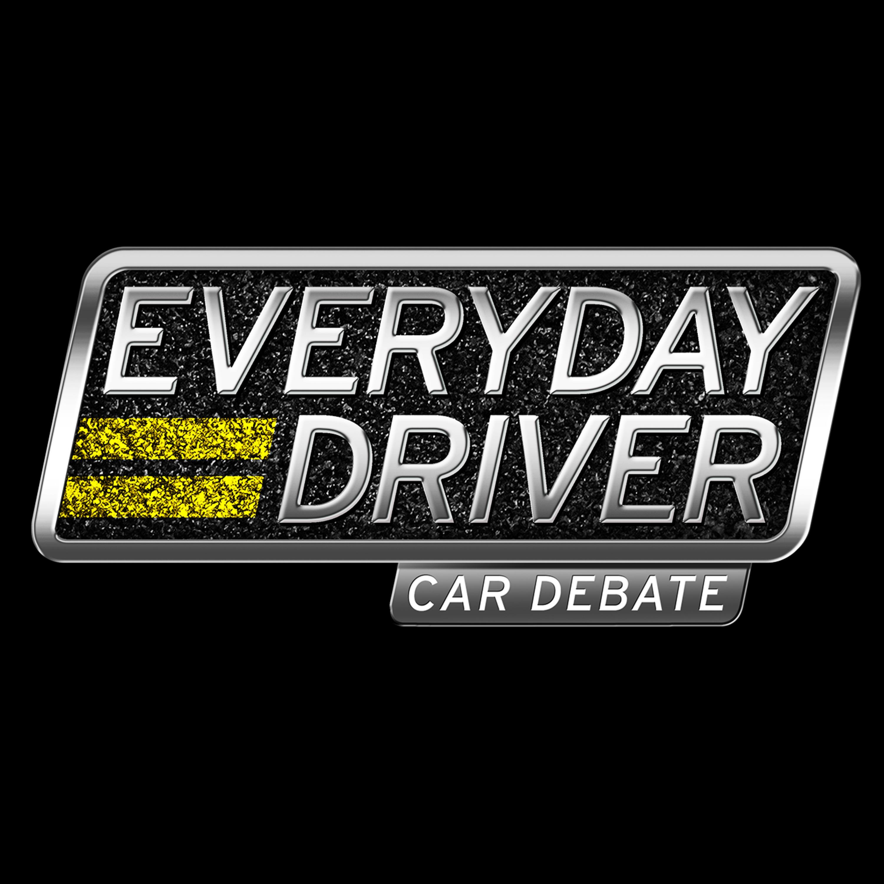 Everyday Driver Car Debate • A podcast on Anchor