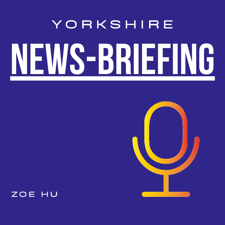 Yorkshire News Briefing