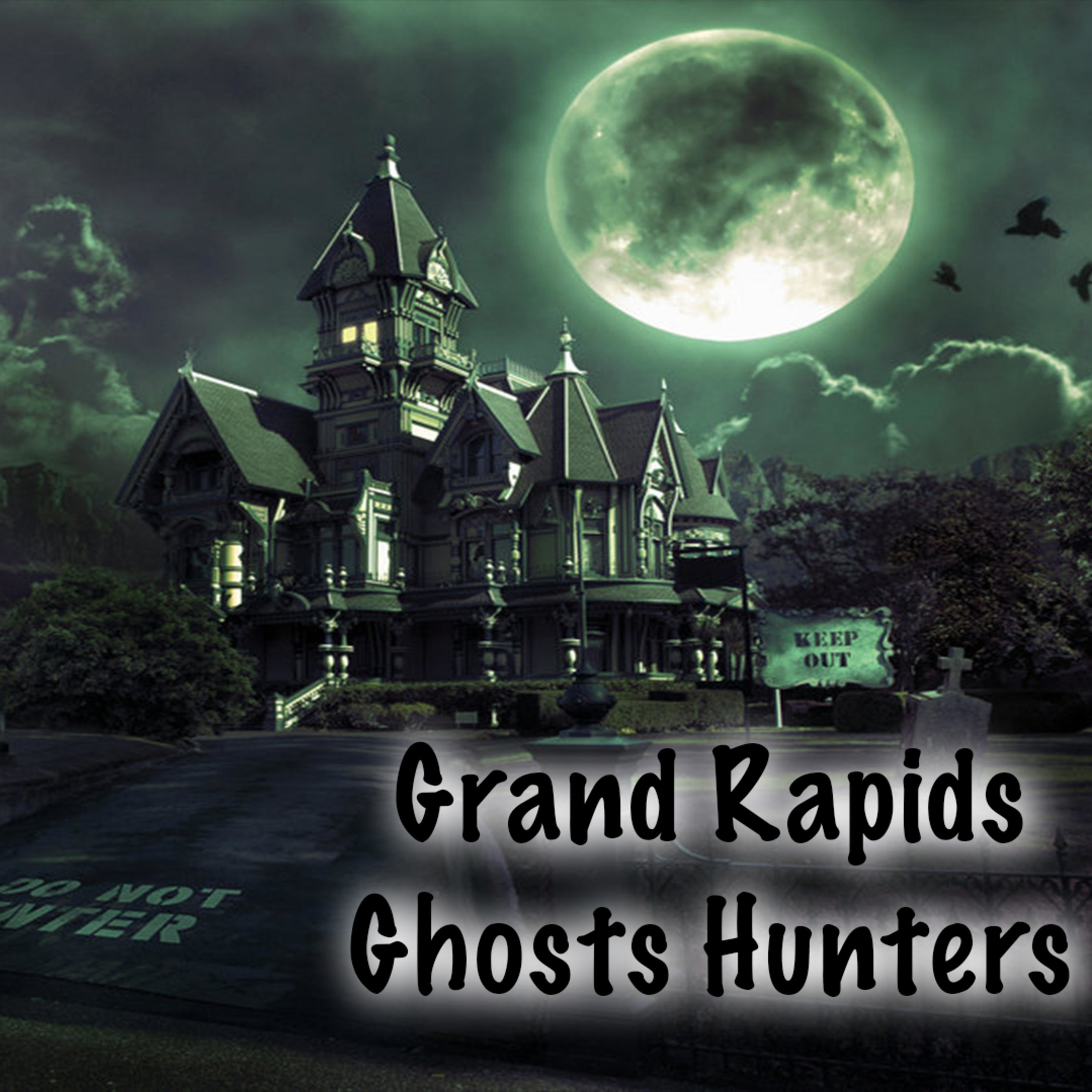 Grand Rapids Ghost Hunters | Wyoming / Kentwood Now