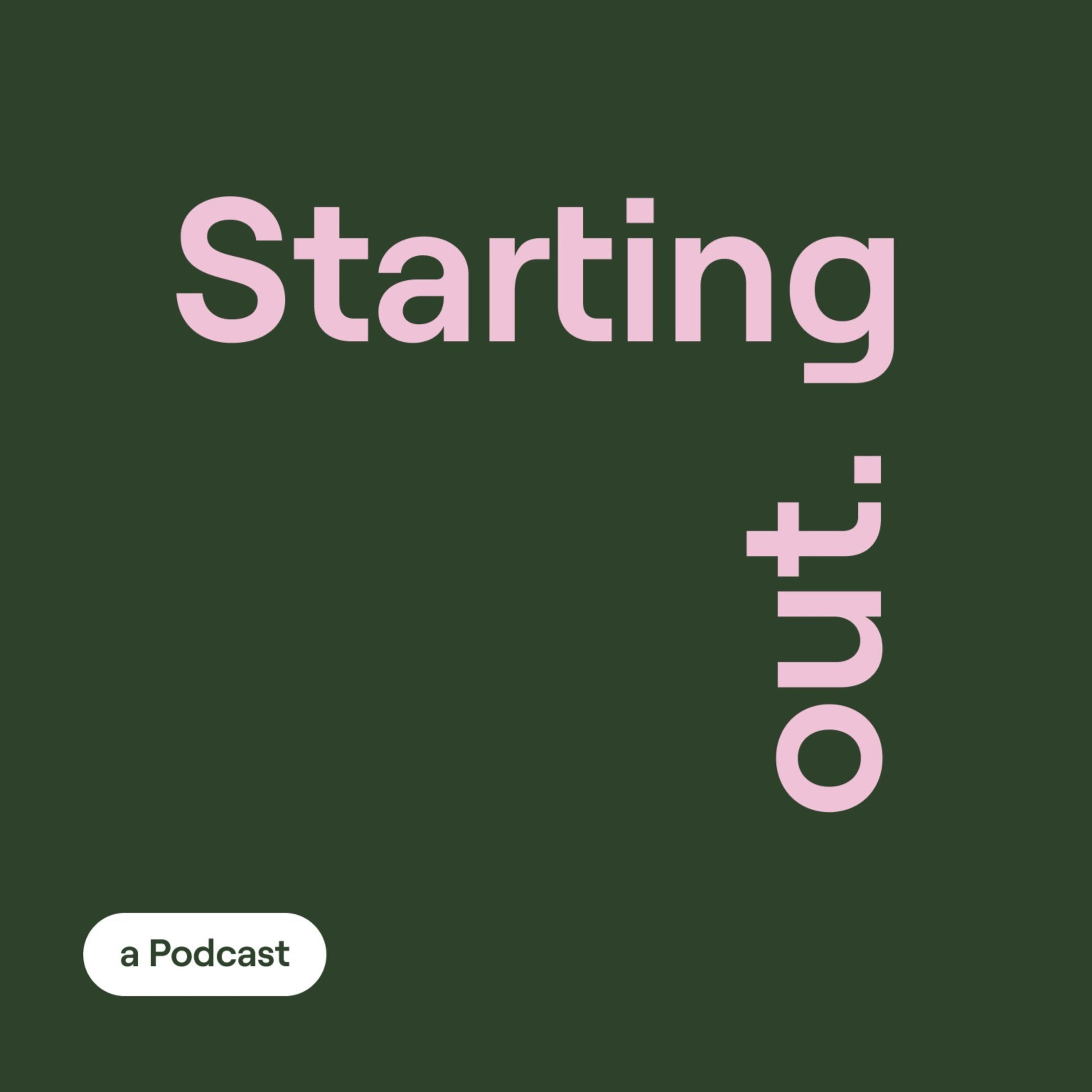 Starting Out Podcast