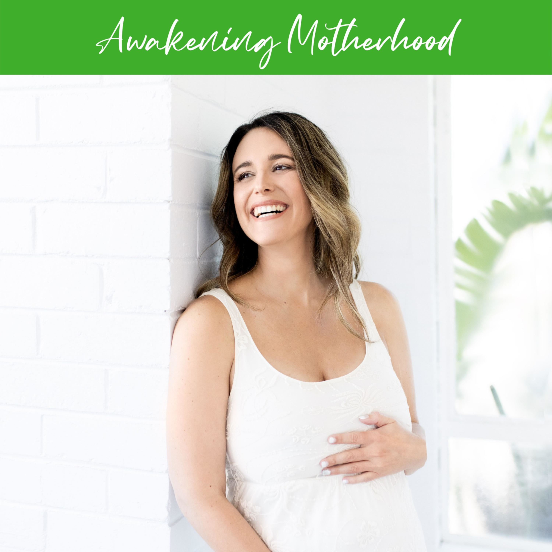 Awakening Motherhood