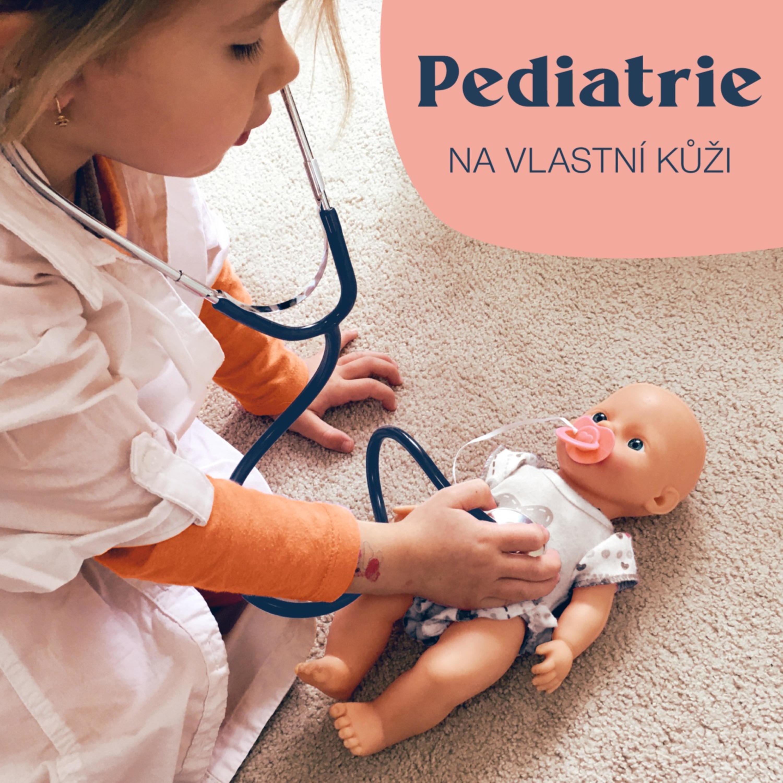 Pediatrie na vlastní kůži