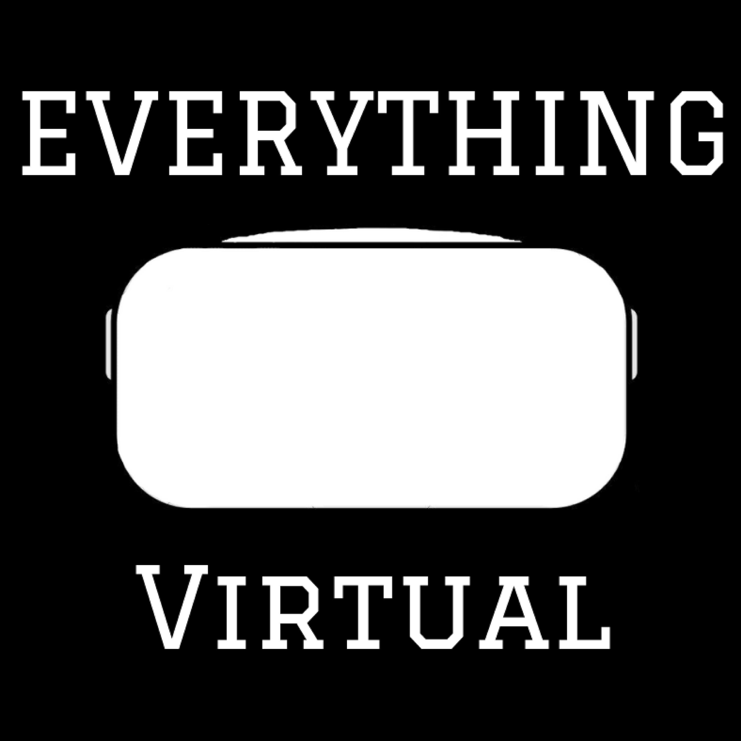 Everything Virtual Your Source for Everything VR and