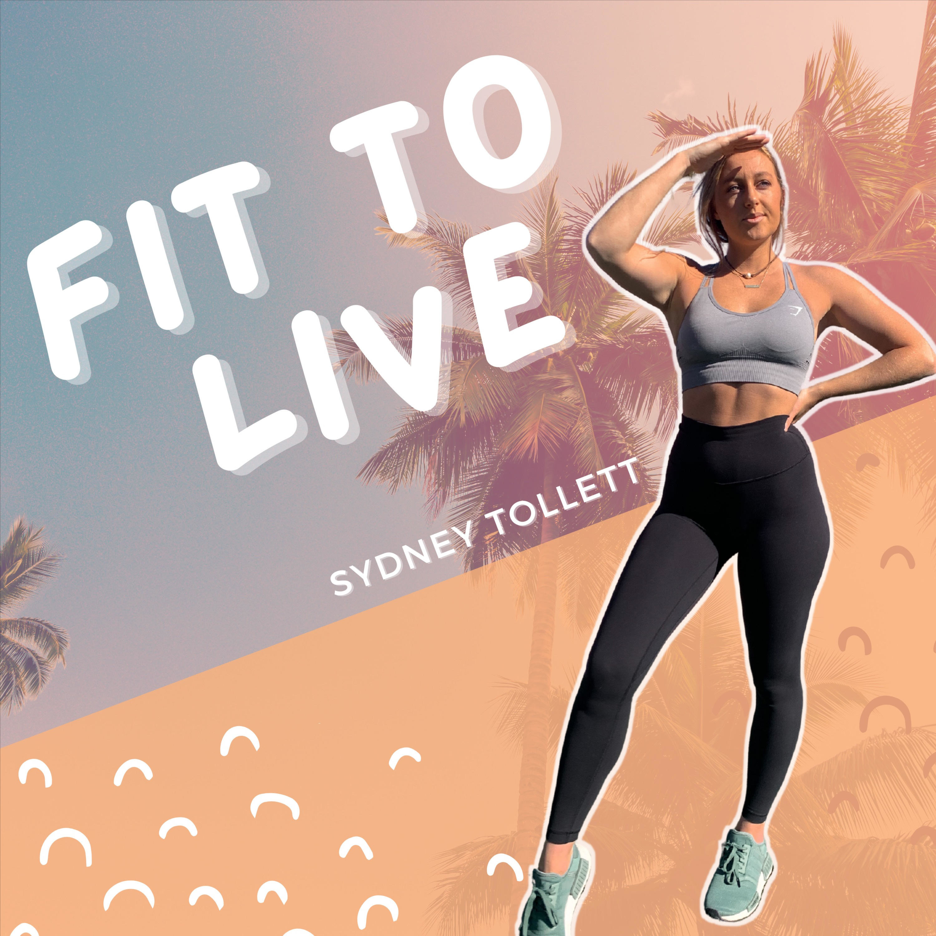 Fit to Live Podcast