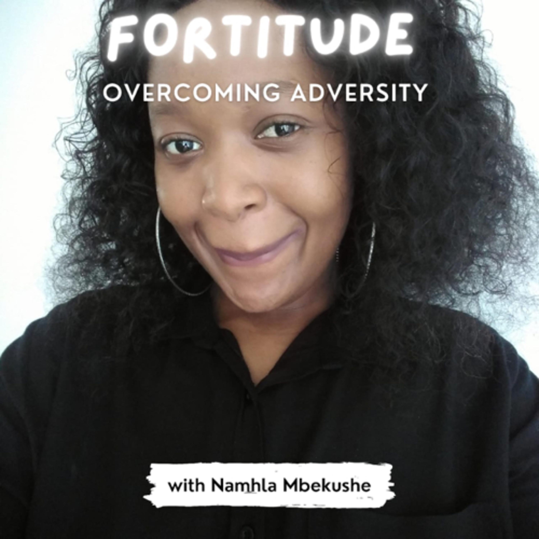 Fortitude : Overcoming Adversity