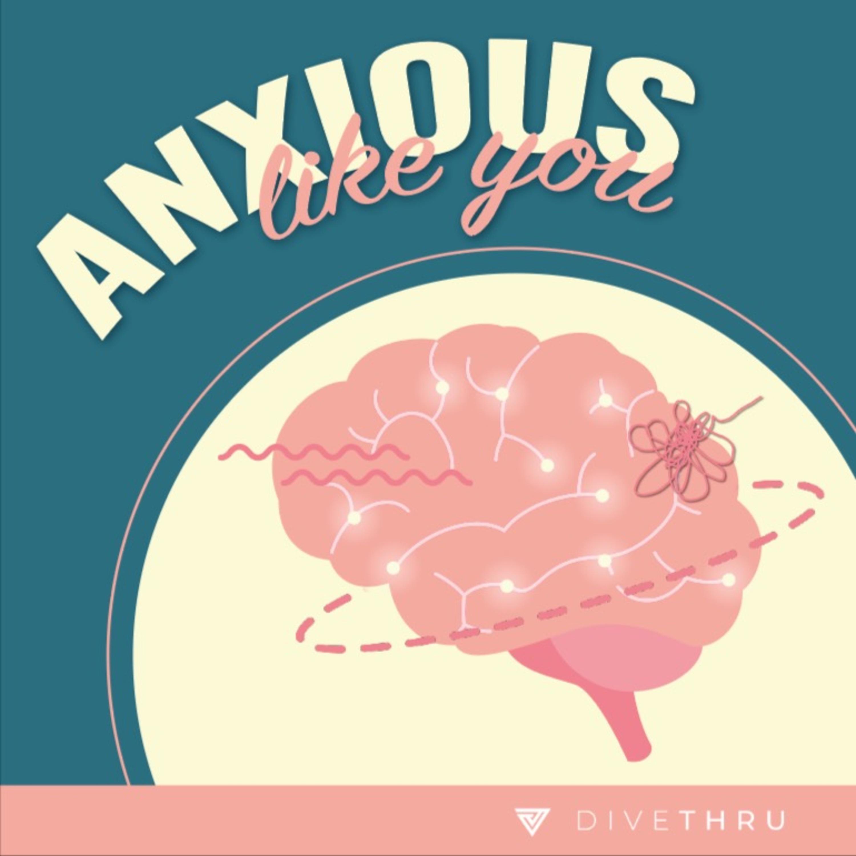 Anxious Like You