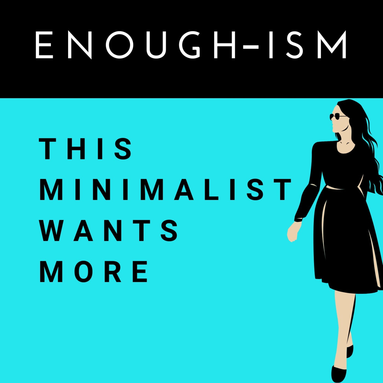 Enough-ism