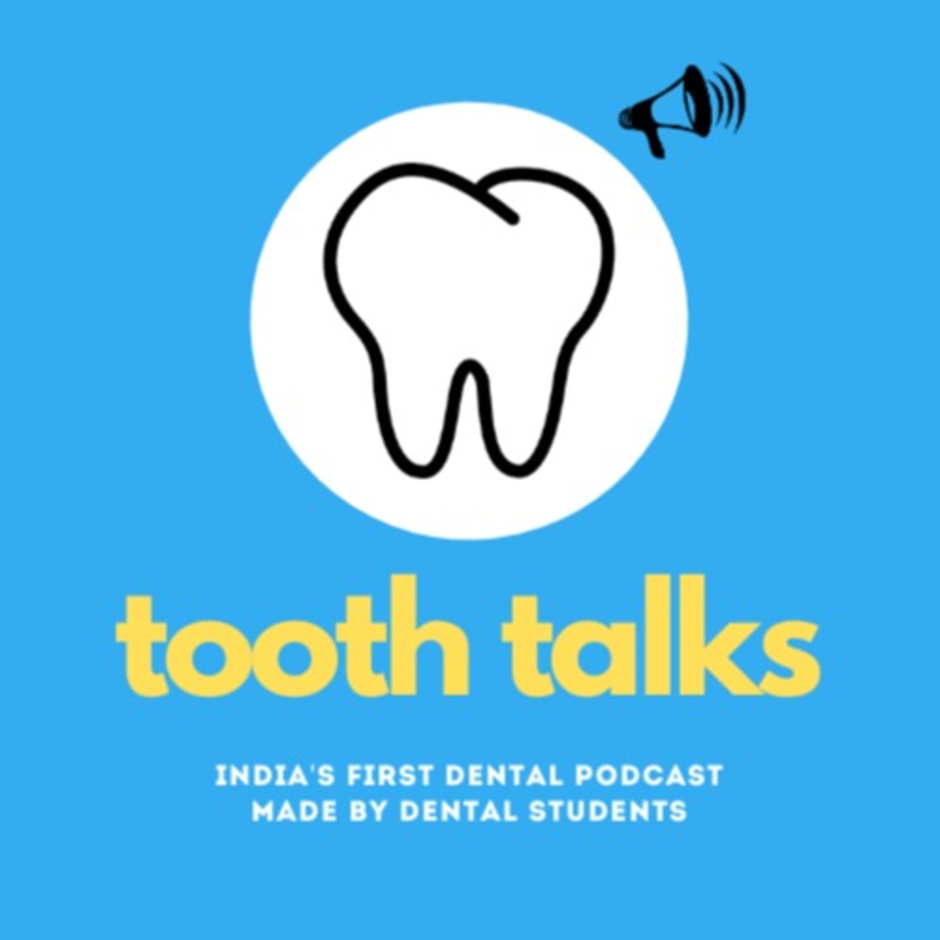 Tooth Talks - India's First Dental Podcast!