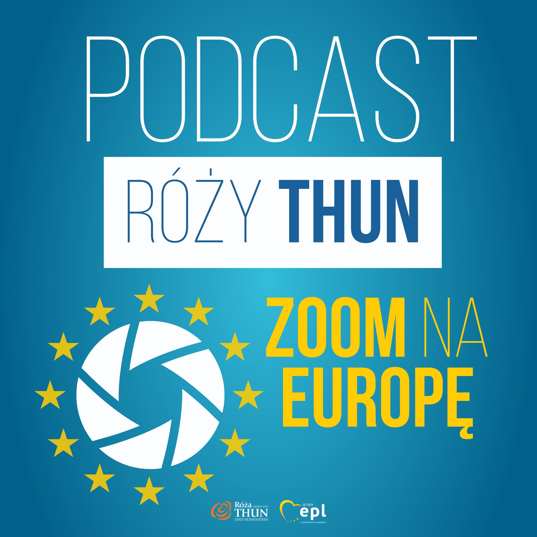 ZoomNaEuropę: Róża Thun i goście. Aktualności z serca Unii Europejskiej