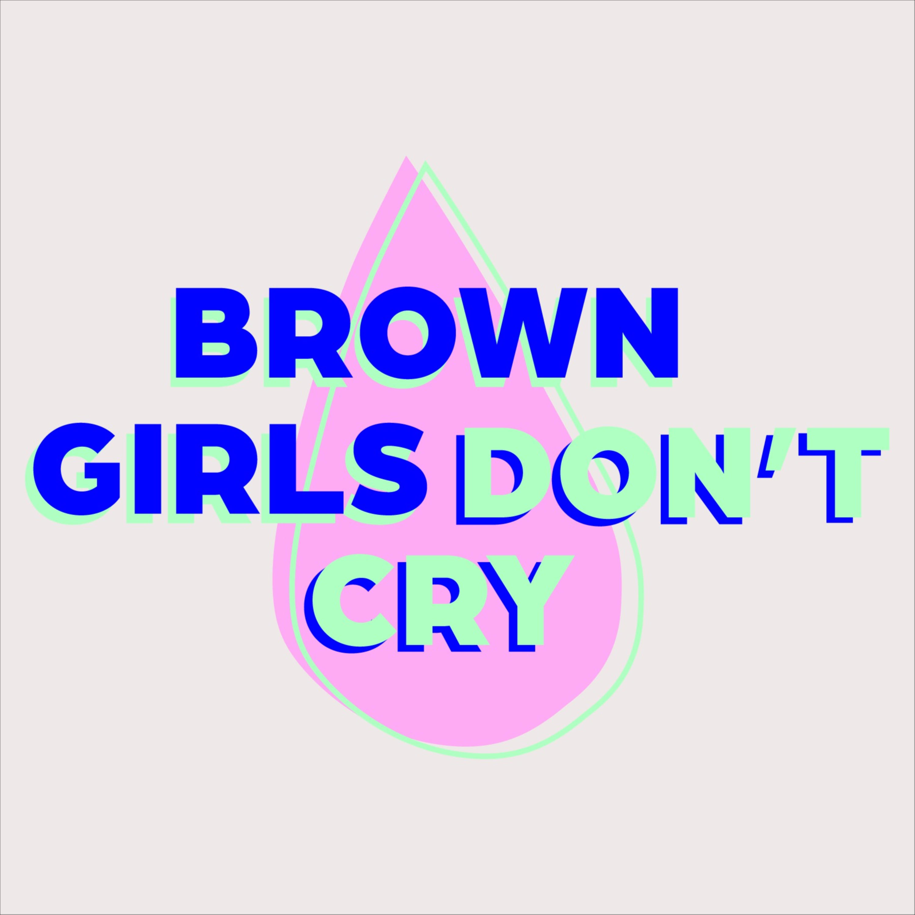 Brown Girls Don't Cry