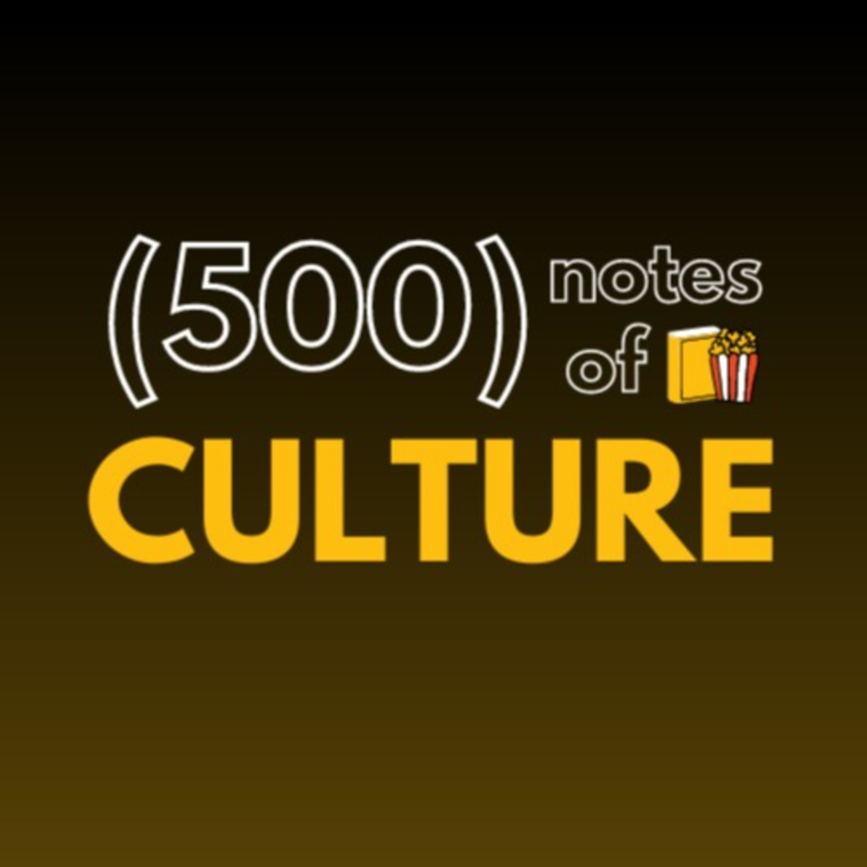 (500) notes of Culture