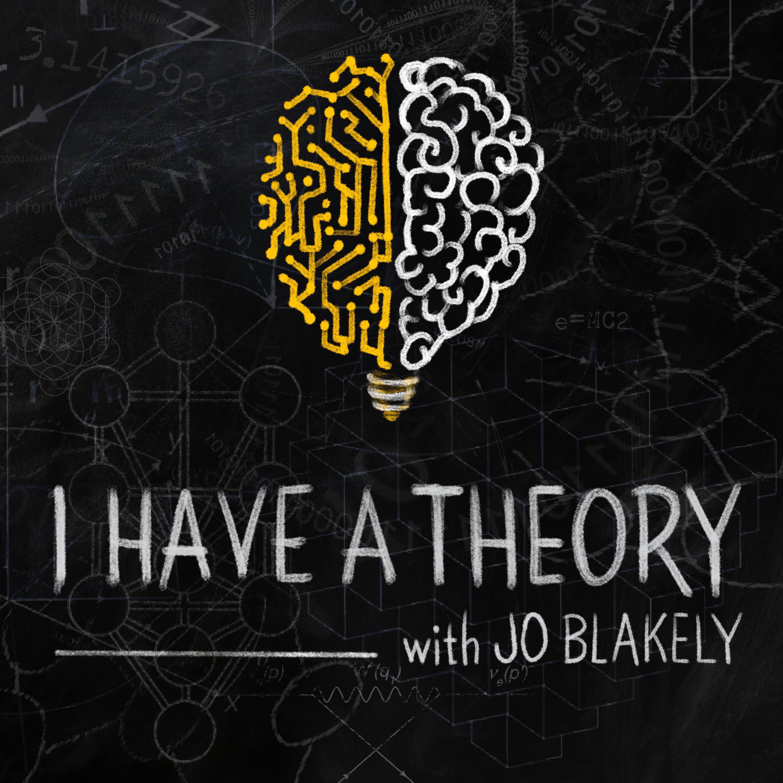 I Have A Theory