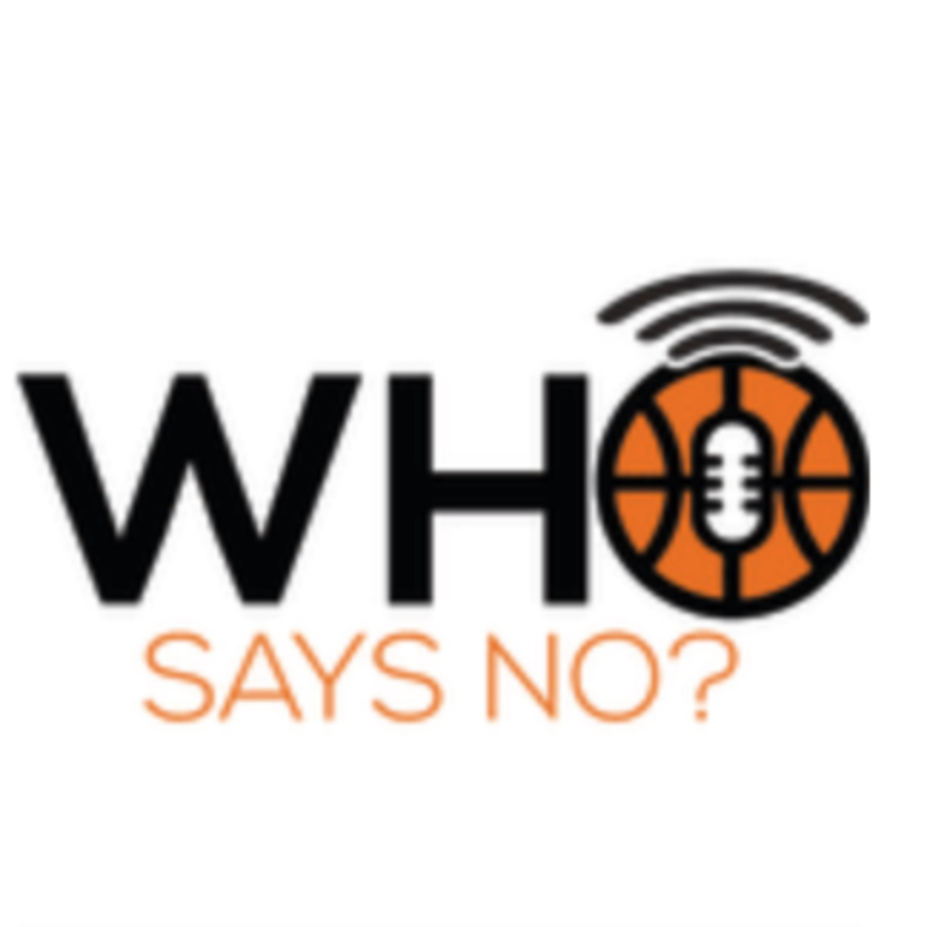 Who Says No? Episode 4 - COVID-19 Edition