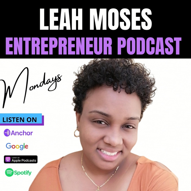 Leah Moses Entrepreneur Podcast