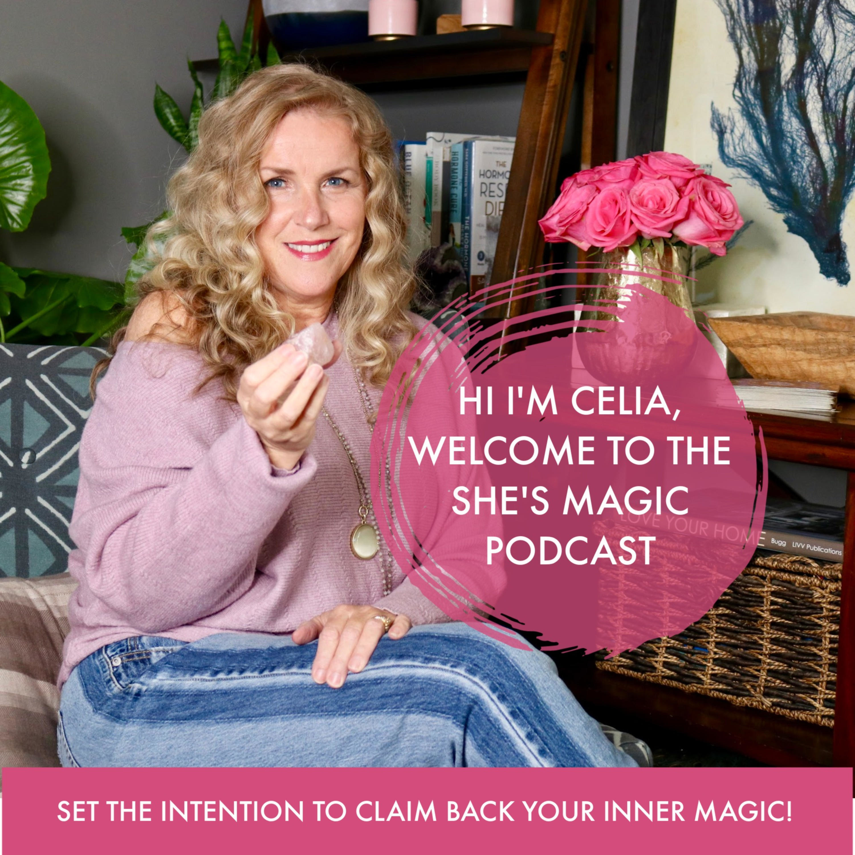 She's Magic hosted by Celia Sasser