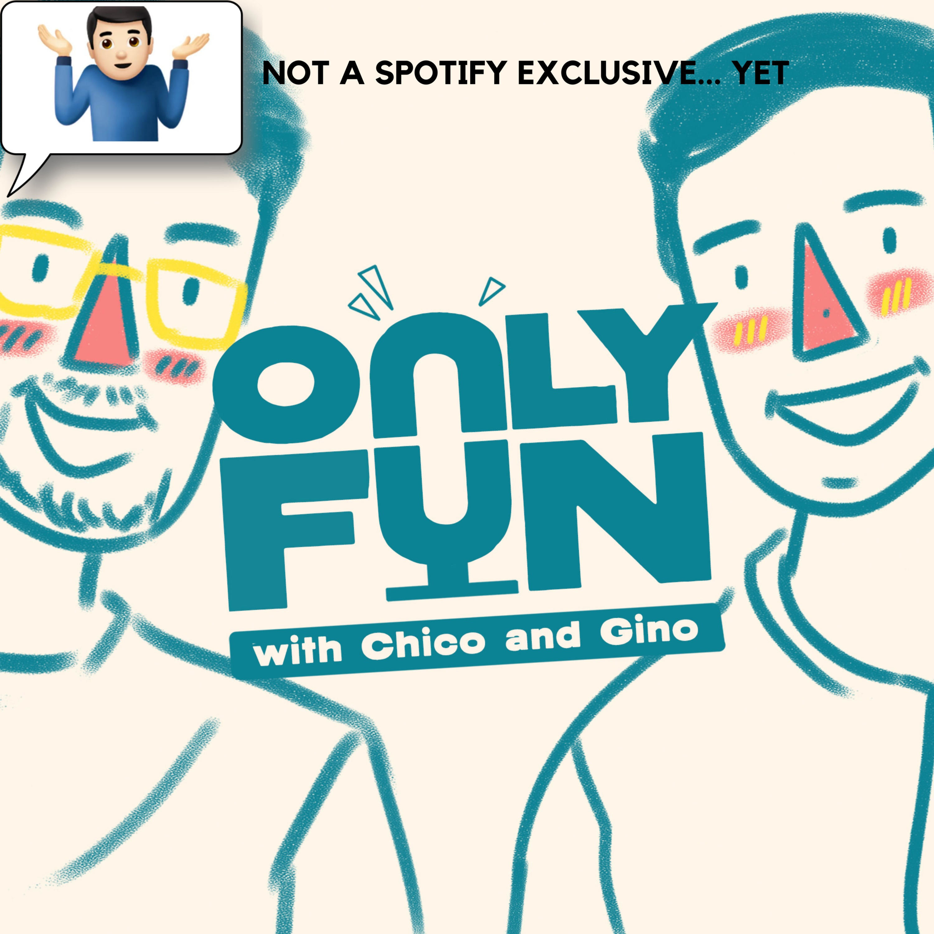 OnlyFun with Chico and Gino