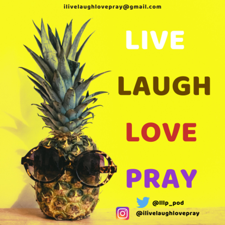 LiveLaughLovePray