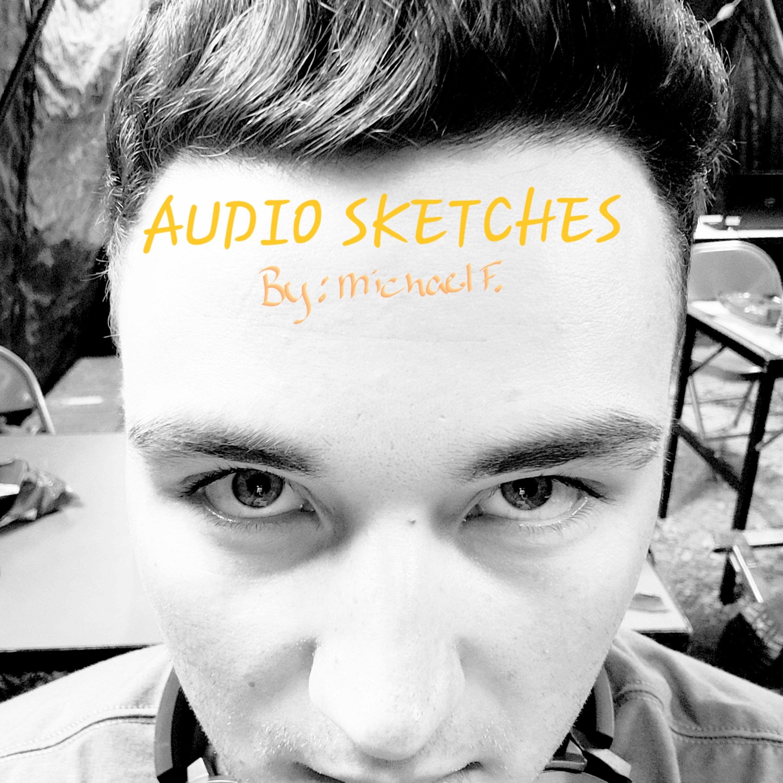Audio Sketches: Michael Fuentez