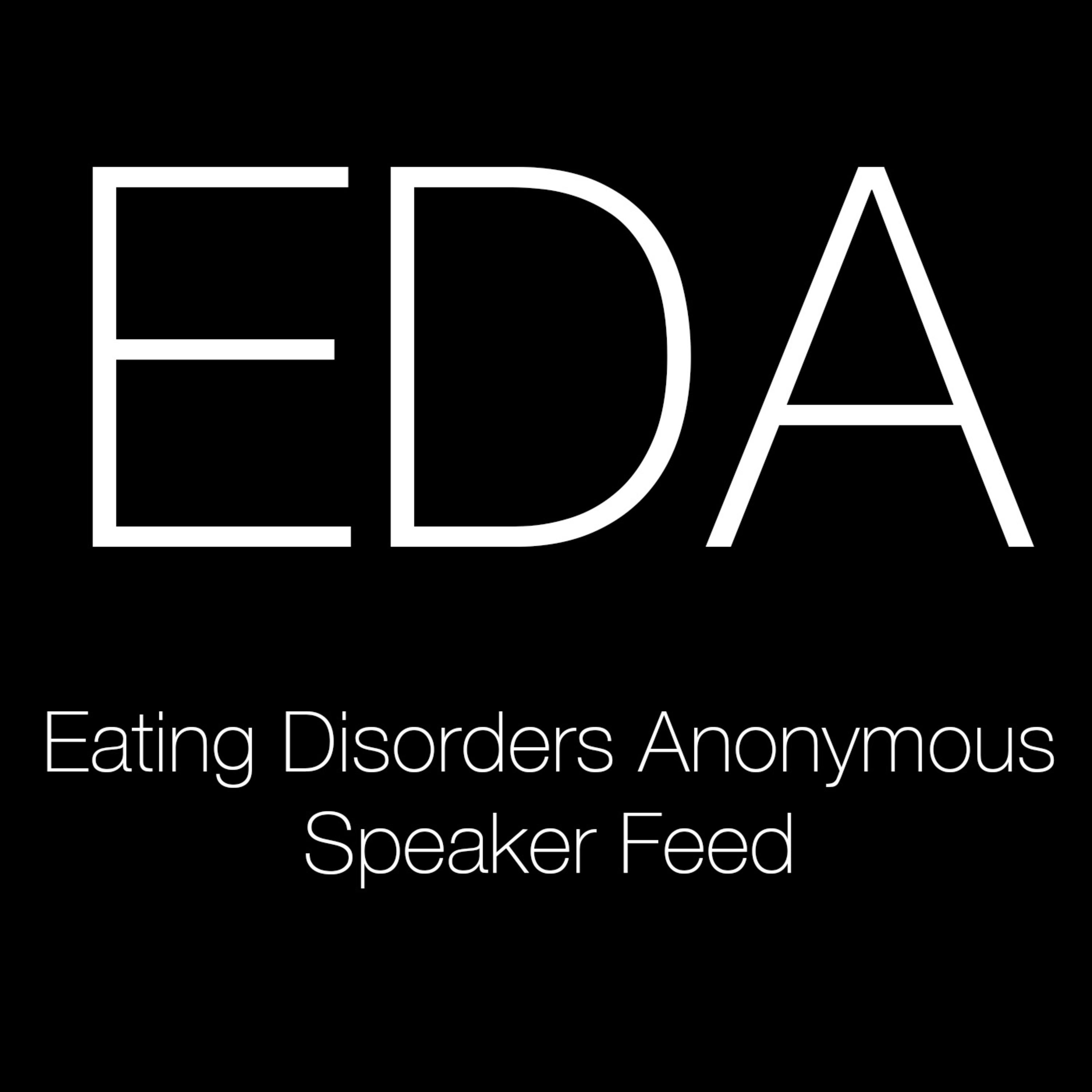 Eating Disorders Anonymous (EDA) Speaker Feed Podcast | Free