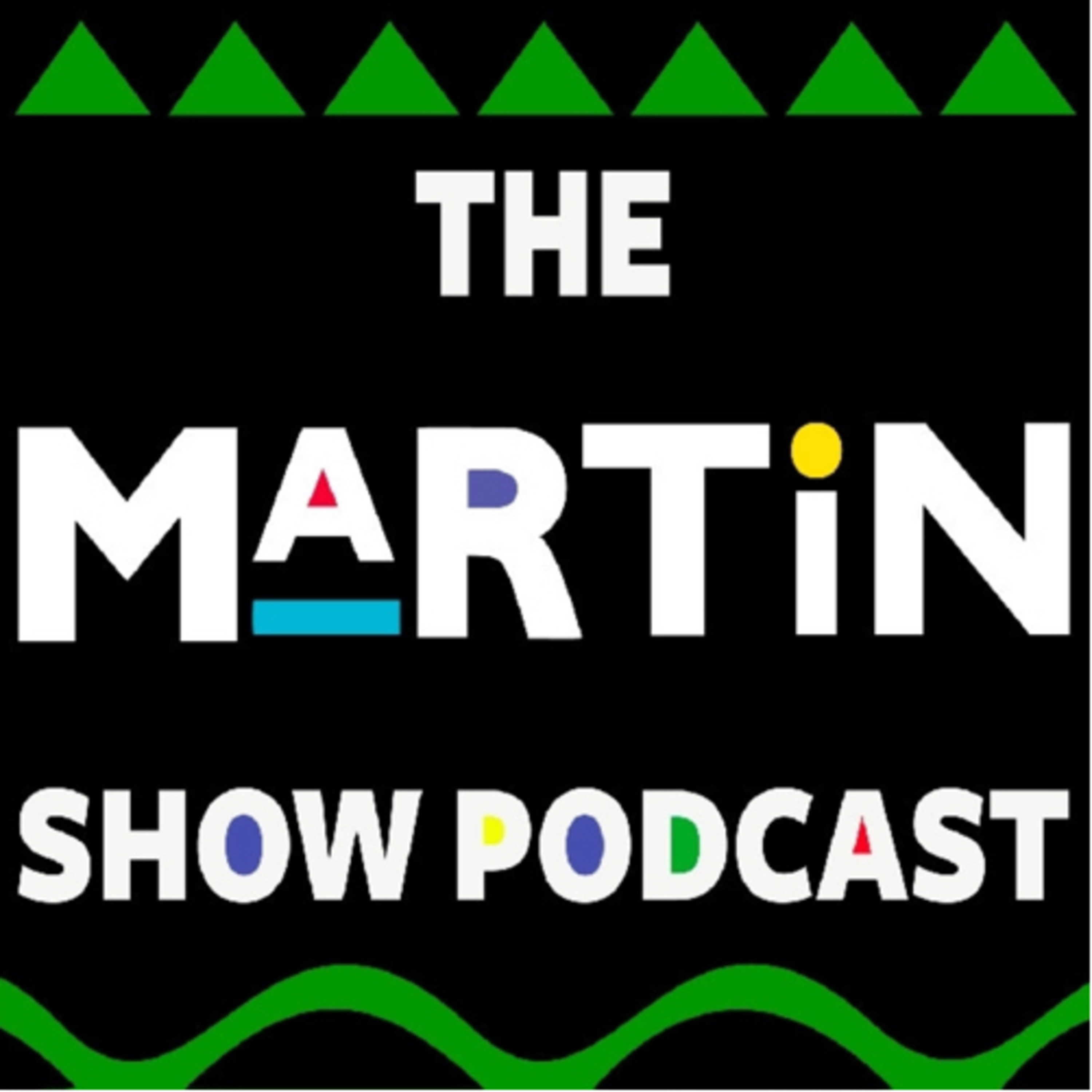 The Martin Show Podcast A Podcast On Anchor