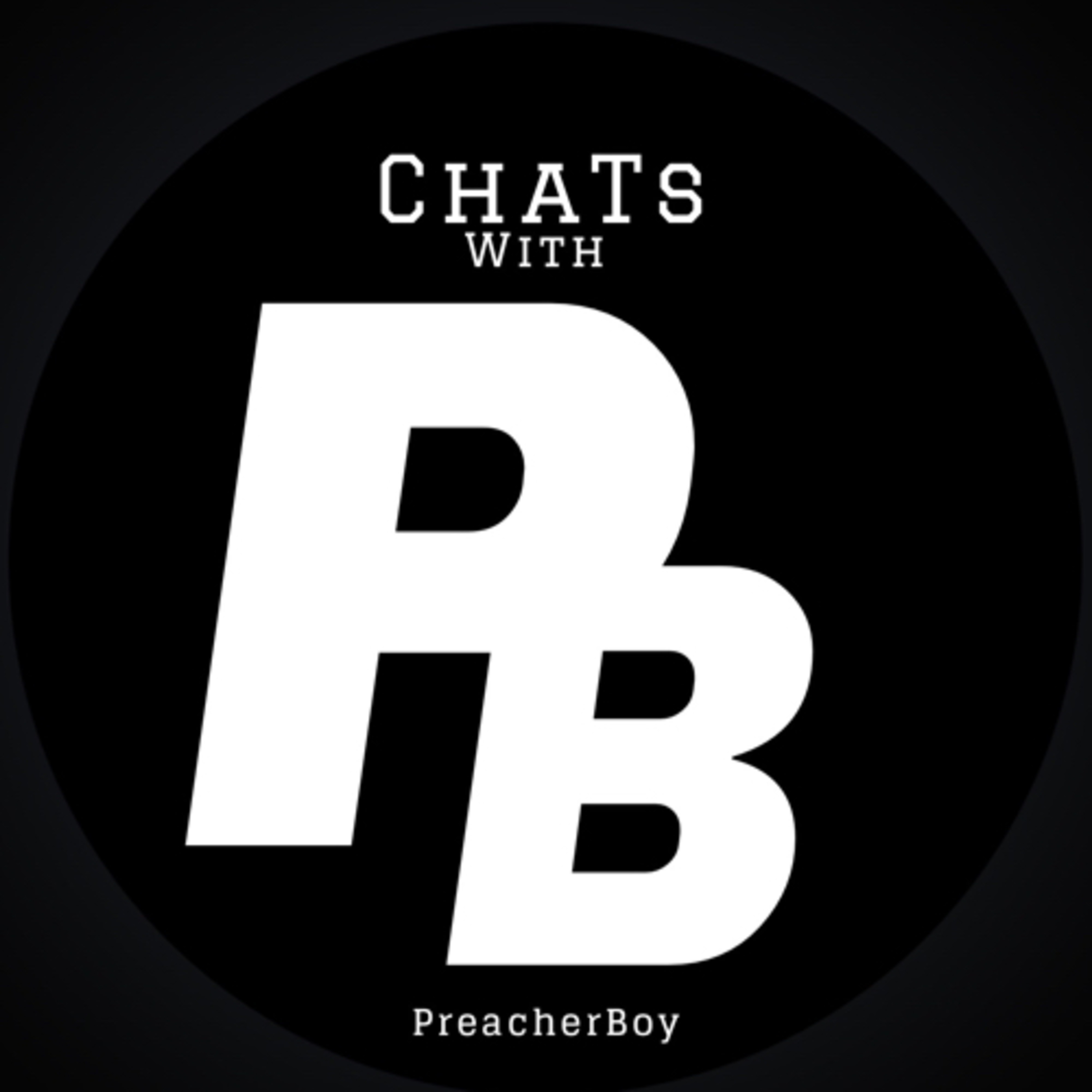 Chats with PreacherBoy
