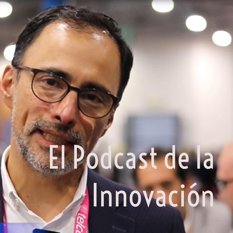 El Podcast de la Innovación | Listen via Stitcher for Podcasts