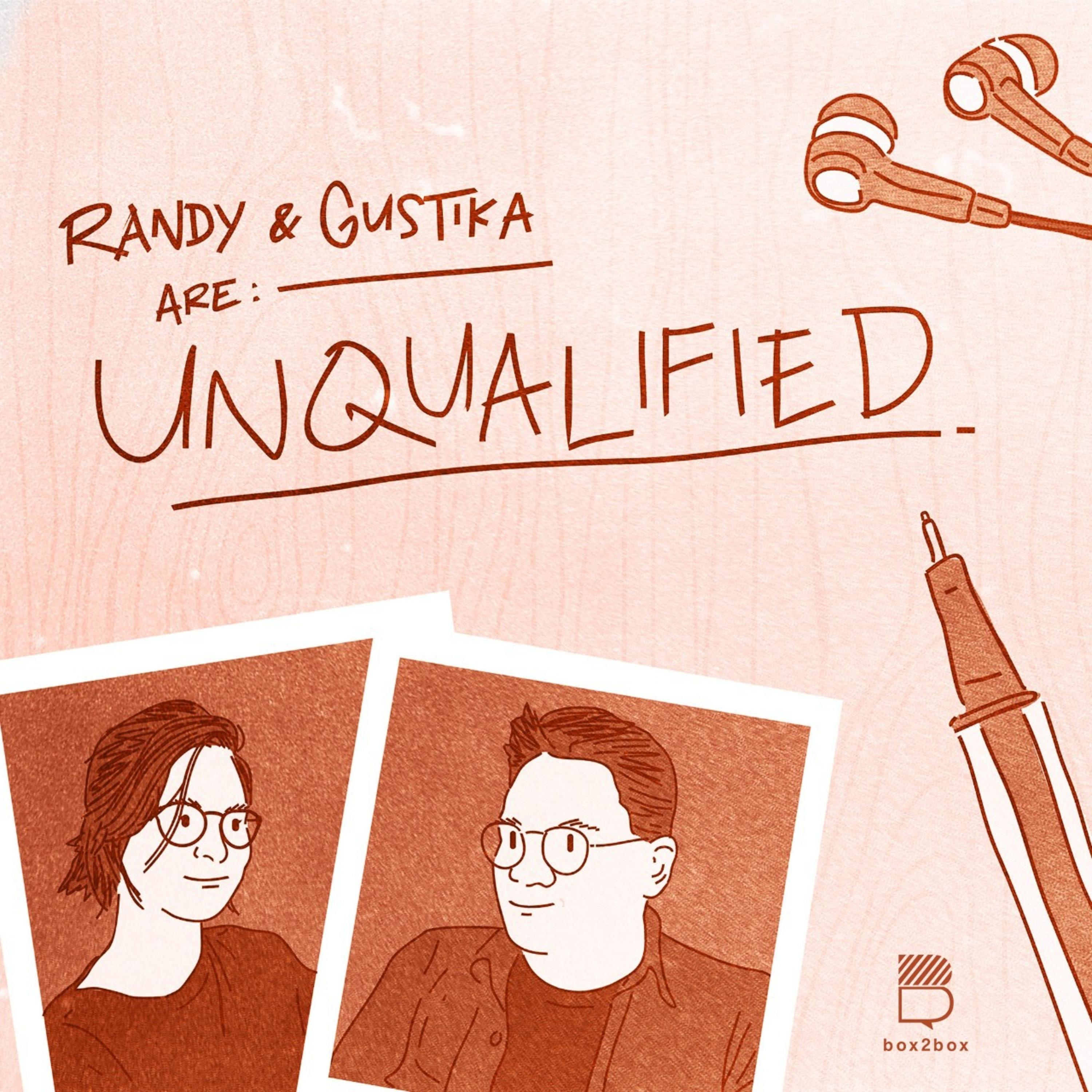 Randy and Gustika are Unqualified